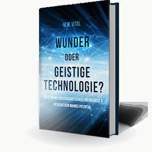 Wunder oder geistige Technologie